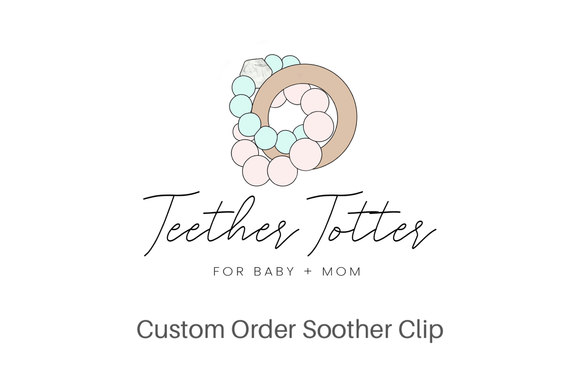 Custom Order Soother Clip