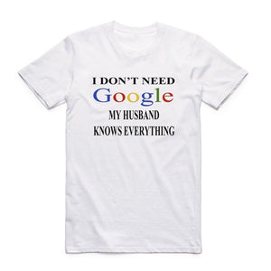 Mens & Womens Unisex I Don't Need Google My Husband Knows Everything