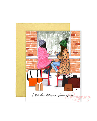 I will be there for you Greeting Card - Four Pack