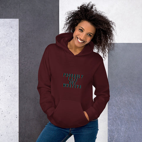 PROBABLY LATE UNISEX HOODIE