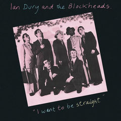 Dury, Ian And The Blockheads - I Want To Be Straight.