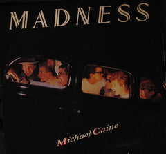 Madness - Michael Caine.