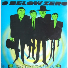 9 Below Zero - Don't Point Your Finger