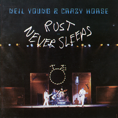 Young, Neil & Crazy Horse - Rust Never Sleeps