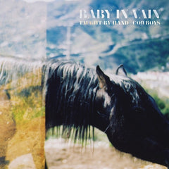 Baby In Vain - Taught By Hand