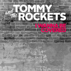 Tommy And The Rockets - I Wanna Be Convered