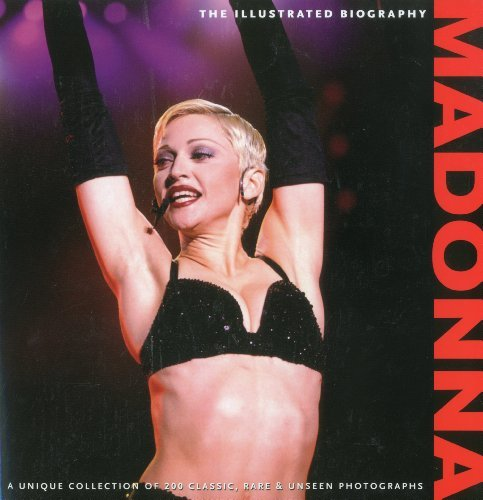 Madonna - The Illustrated Biography