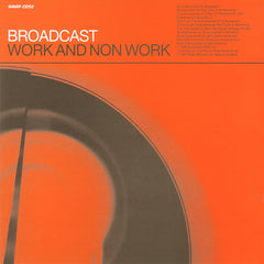 Broadcast ‎– Work And Non Work