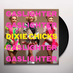 Dixie Chicks - Gaslighter