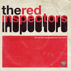 Red Inspectors - Are We The Red Inspectors ? Are We ?