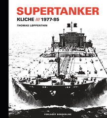 Kliche - Supertanker 1977-1985