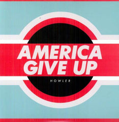 Howler - American Give Up.