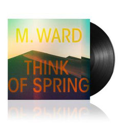 M Ward - Think Of Spring