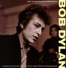 Dylan, Bob - Illustrated Biography