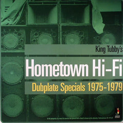 King Tubby - King Tubby's Hometown Hi-Fi (Dubplate Specials 1975-1979)