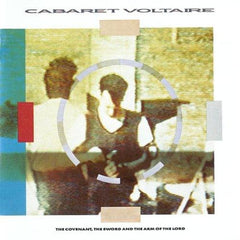 Cabaret Voltaire - Covenant The Sword And The Arm Of The Lord