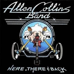 Allen Collins Band ‎– Here, There And Back