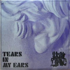Tears ‎– In My Ears
