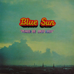 Blue Sun - Peace Be Unto You