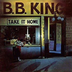 B.B. King ‎– Take It Home