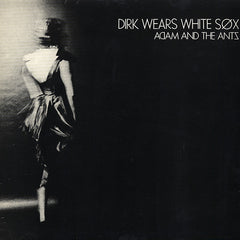 Adam And The Ants ‎– Dirk Wears White Sox
