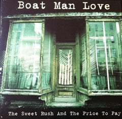 Boat Man Love - The Sweet Rush The Price to Pay