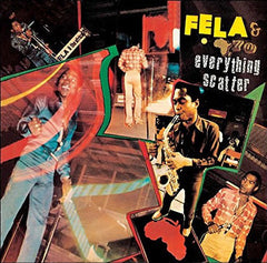 Kuti, Fela -  Everything Scatter