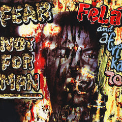 Kuti, Fela -  Fear Not For Man
