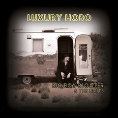 Big Boy Bloater & The Limits - Luxury Hobo