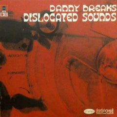 Breaks, Danny ‎– Dislocated Sounds