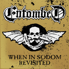 Entombed - When In Sodom Revisited