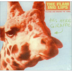 Flaming Lips - This Here Giraffe