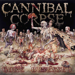 Cannibal Corpse -Gore Obsessed