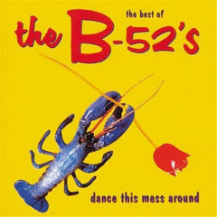 B 52's - Dance This Mess Around (Best Of)