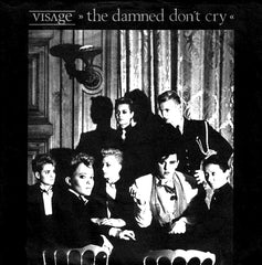 Visage - The Damned Don't Cry.