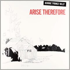 Bonnie ´Prince` Billy - Arise Therefore