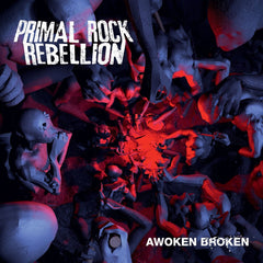 Primal Rock Rebellion - Awoken Broken.