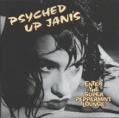 Psyched Up Janis - Enter The Super Peppermint Lounge