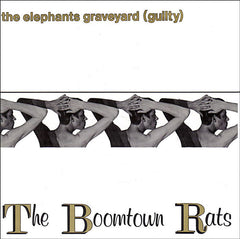 Boomtown Rats - The Elephants Graveyard (guilty)