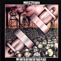 Angelic Upstarts - We Gotta Get Out Of This Place.
