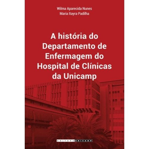 A História do Departamento de Enfermagem do Hospital de Clínicas da Unicamp