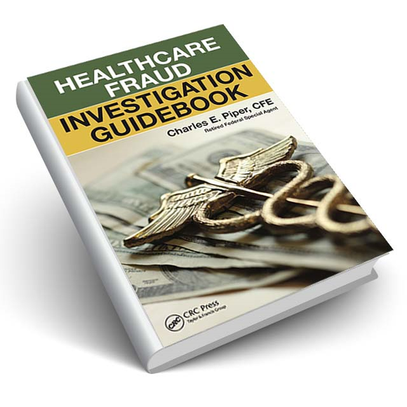 Healthcare Fraud Investigation Guidebook