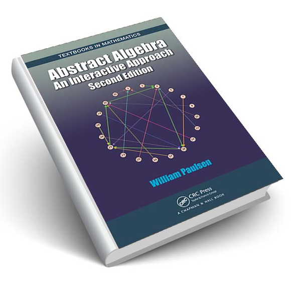 Abstract Algebra An Interactive Approach Second Edition