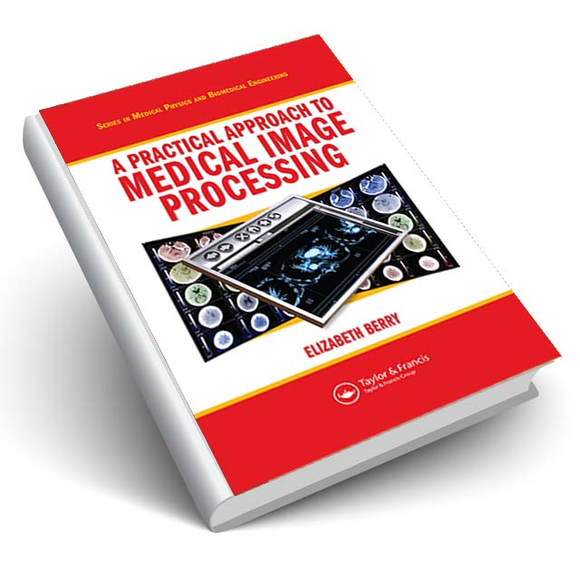 A Practical Approach to Medical Image Processing