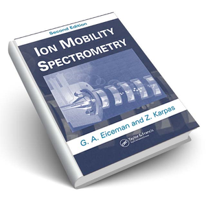 Ion Mobility Spectrometry, Second Edition