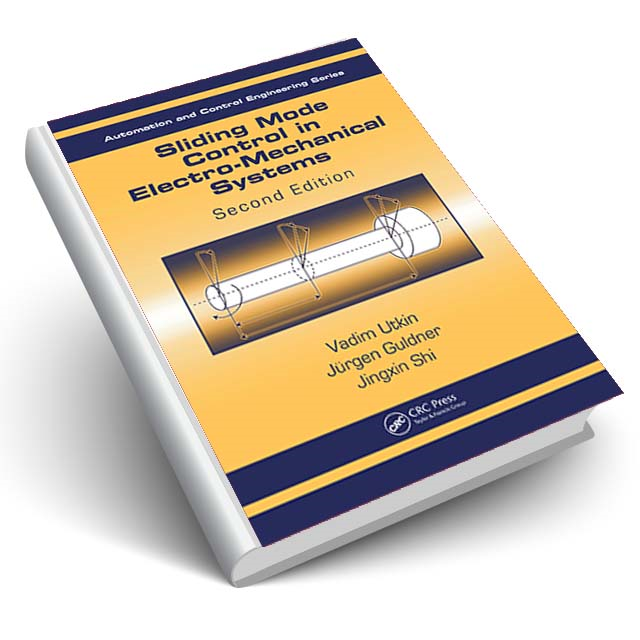 Sliding Mode Control in Electro-Mechanical Systems, Second Edition