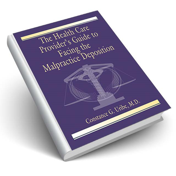 The Health Care Providers Guide to Facing the Malpractice Deposition