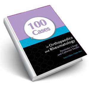 100 Cases in Orthopaedics and Rheumatology