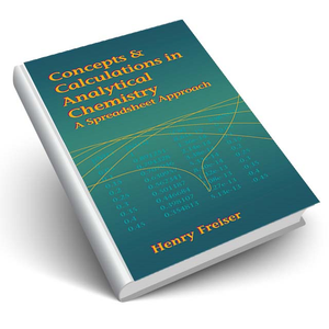 Concepts and Calculations in Analytical Chemistry, Featuring the Use of Excel