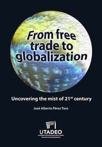 From free trade to globalization: uncovering the mist of 21st century
